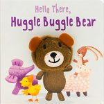 Hello there huggle buggle bear